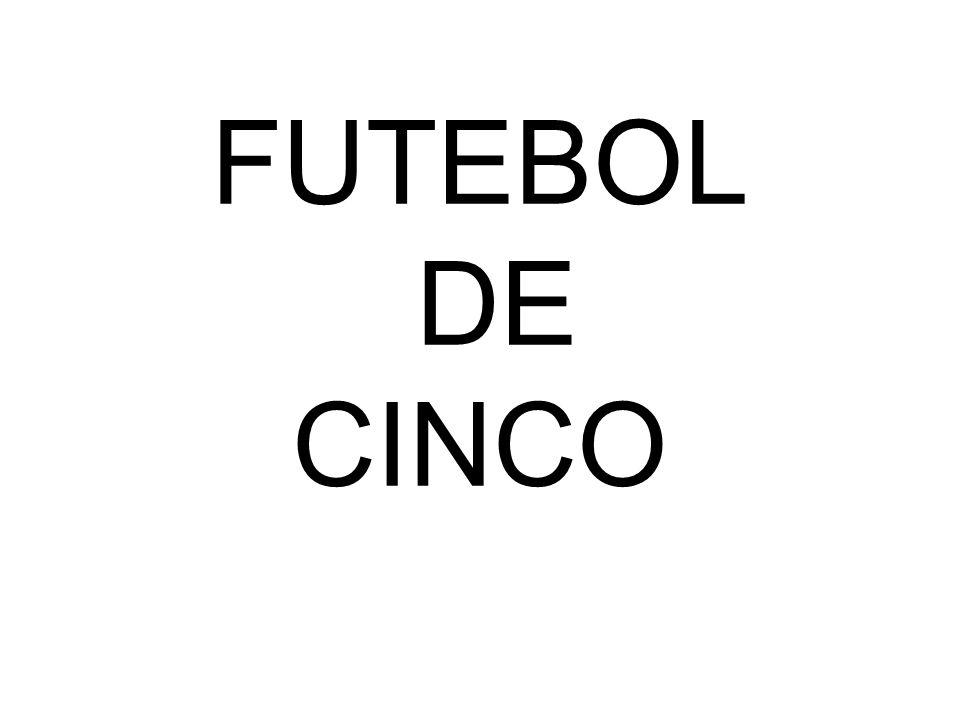 FUTEBOL DE CINCO