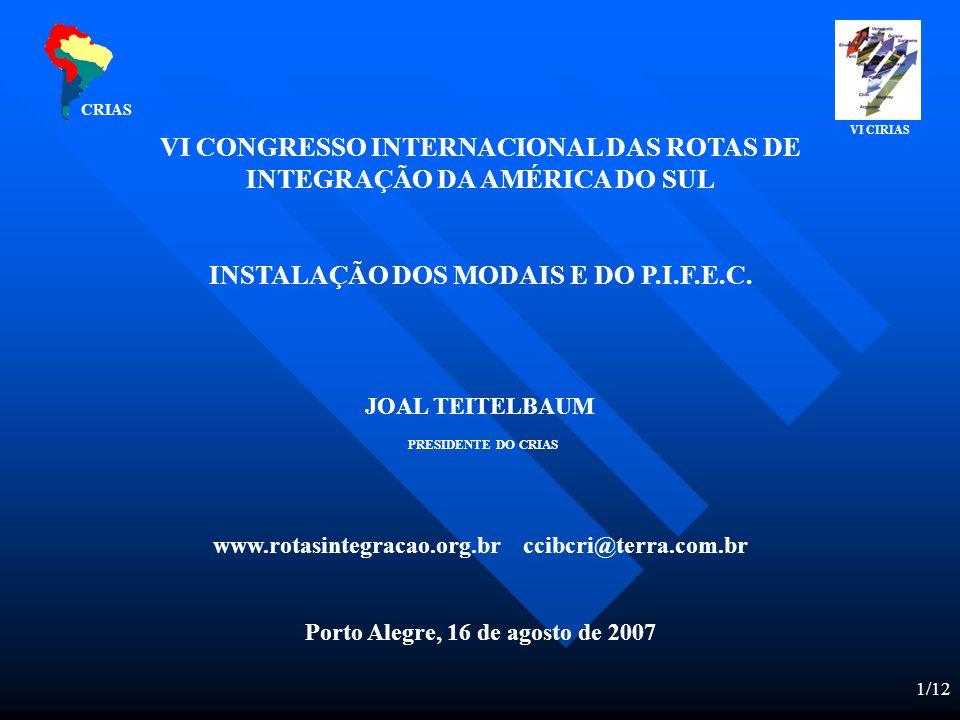 1/12 VI CONGRESSO INTERNACIONAL DAS ROTAS DE INTEGRAÇÃO DA AMÉRICA DO SUL INSTALAÇÃO DOS MODAIS E DO P.I.F.E.C.