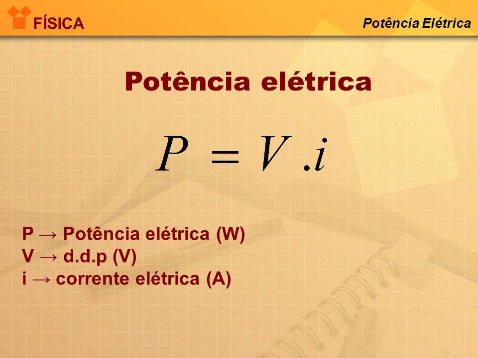 Potência elétrica Definimos a potência elétrica (P) para qualquer máquina pela relação entre a quantidade de energia transformada (E) e o corresponden