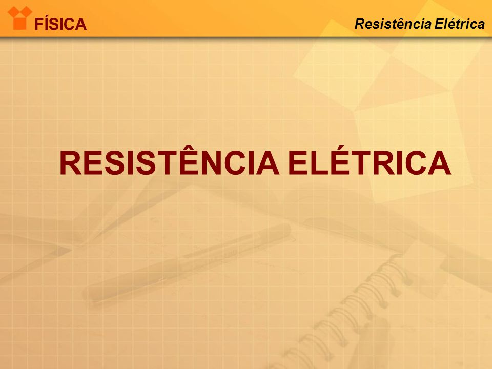 Potência elétrica P Potência elétrica (W) V d.d.p (V) i corrente elétrica (A) Potência Elétrica FÍSICA