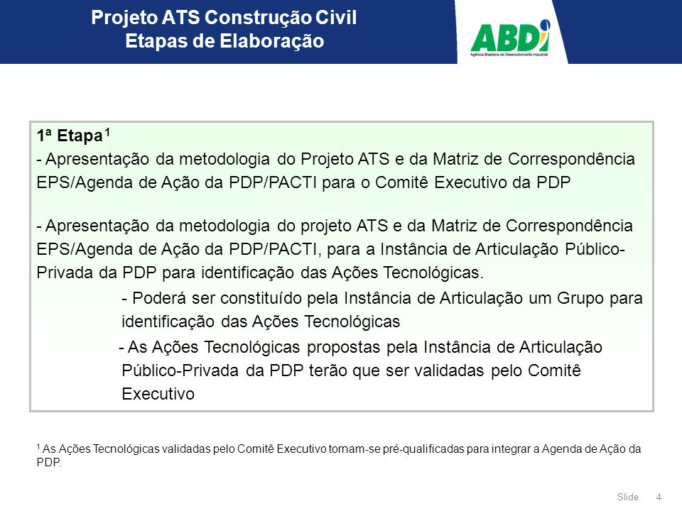 4 Slide Projeto ATS Construção Civil Etapas de Elaboração 1ª Etapa 1 - Apresentação da metodologia do Projeto ATS e da Matriz de Correspondência EPS/A