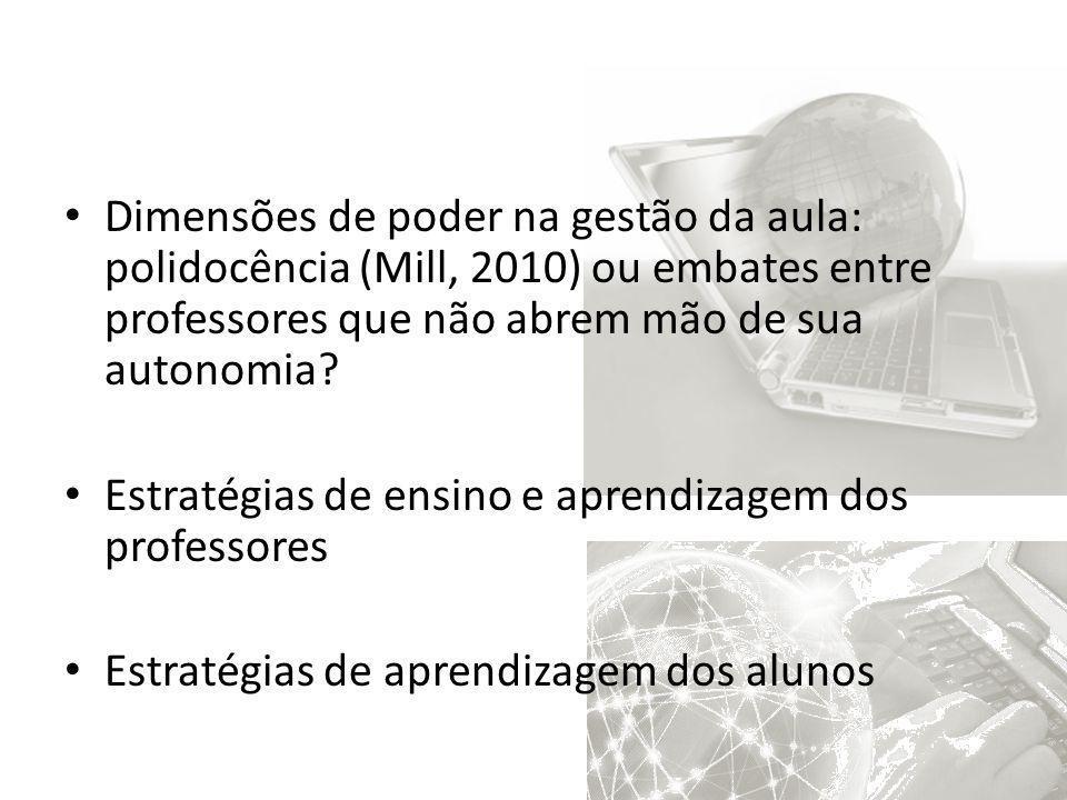 Dimensões de poder na gestão da aula: polidocência (Mill, 2010) ou embates entre professores que não abrem mão de sua autonomia? Estratégias de ensino