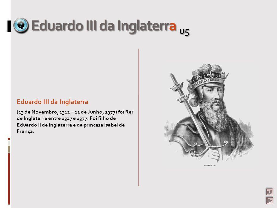 Eduardo III da Inglaterra u5 Eduardo III da Inglaterra (13 de Novembro, 1312 – 21 de Junho, 1377) foi Rei de Inglaterra entre 1327 e 1377. Foi filho d