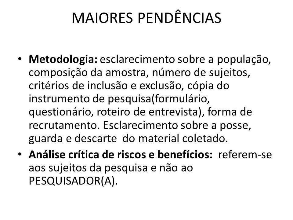 MAIORES PENDÊNCIAS Metodologia: esclarecimento sobre a população, composição da amostra, número de sujeitos, critérios de inclusão e exclusão, cópia d