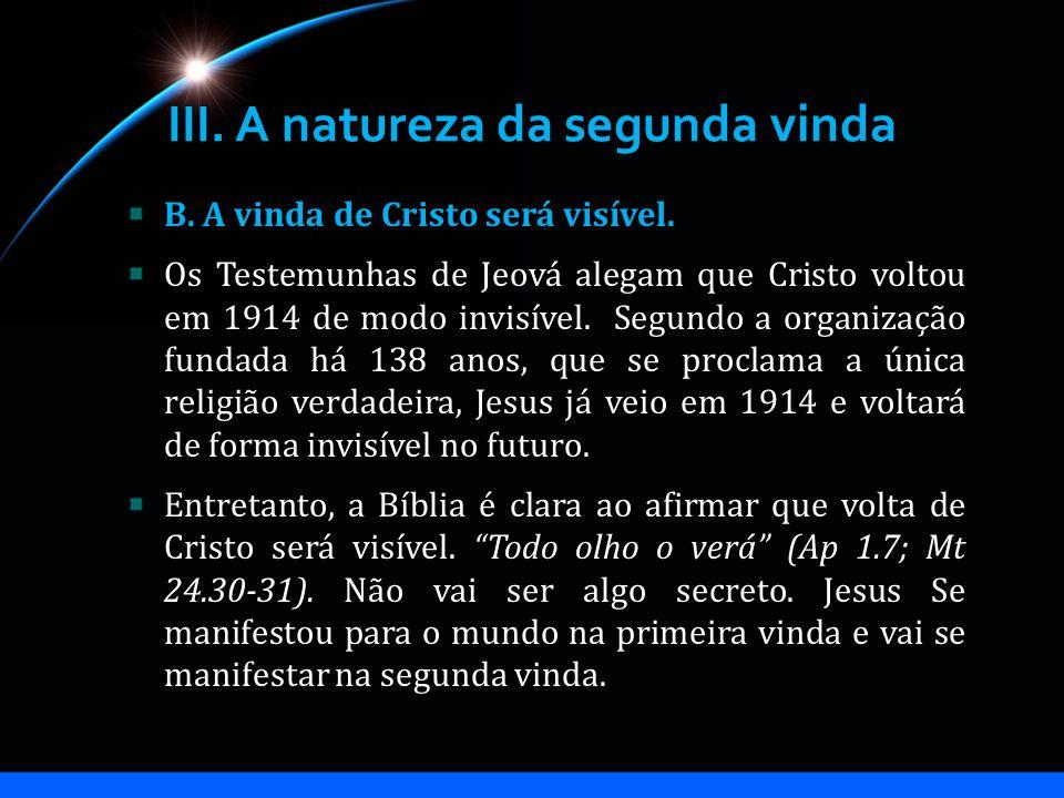 III.A natureza da segunda vinda B. A vinda de Cristo será visível.