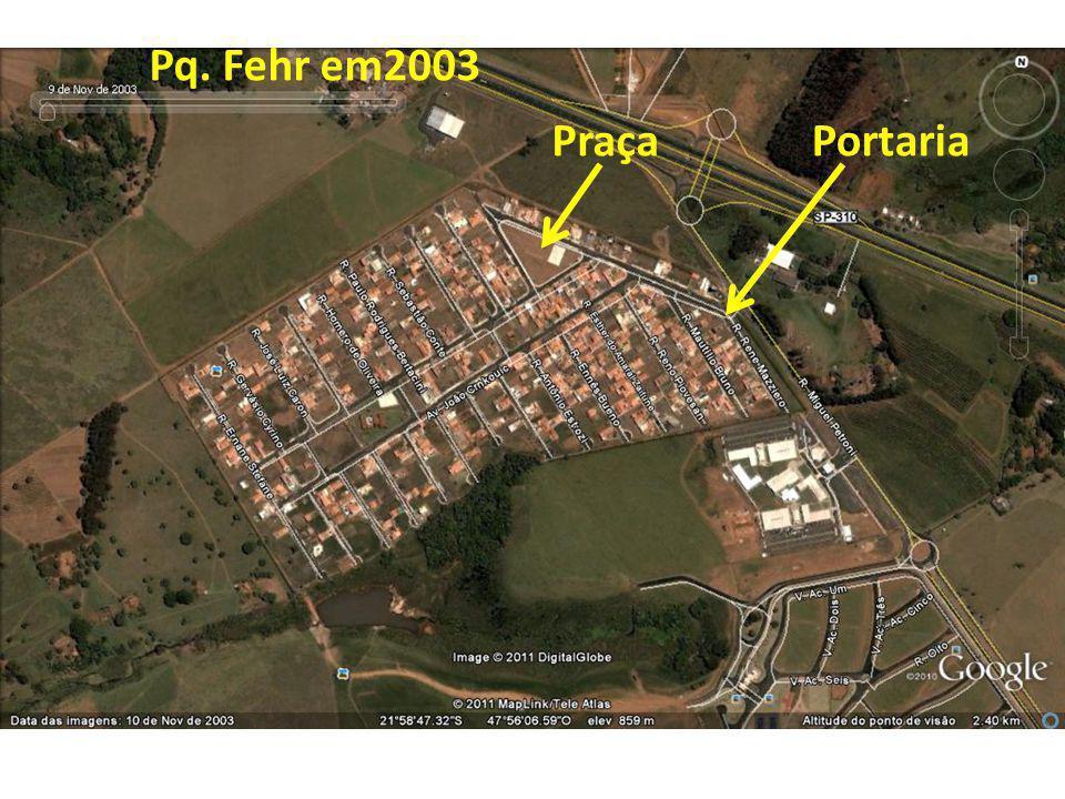 Pq. Fehr em2003 PortariaPraça