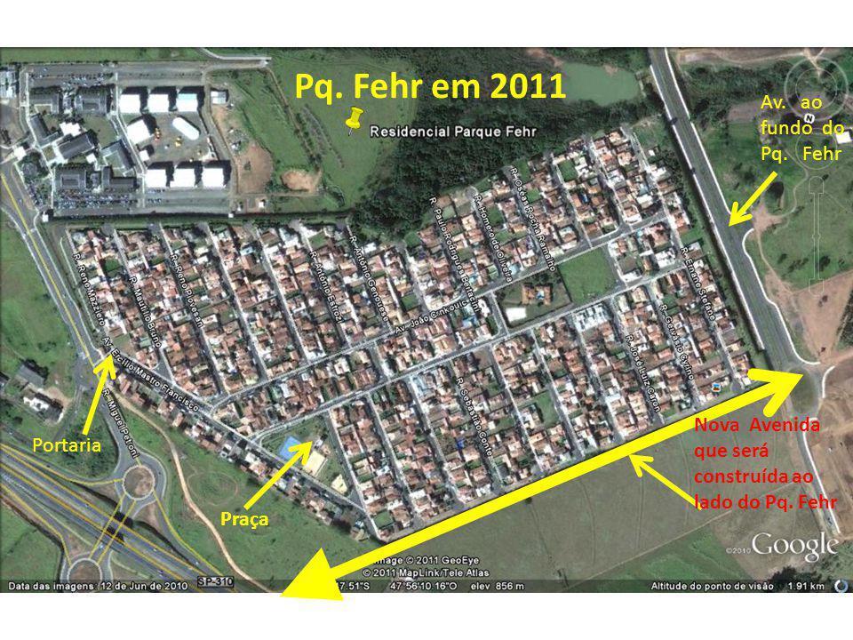 Portaria Praça Av. ao fundo do Pq. Fehr Nova Avenida que será construída ao lado do Pq. Fehr
