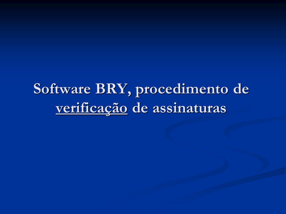 Software BRY, procedimento de verificação de assinaturas