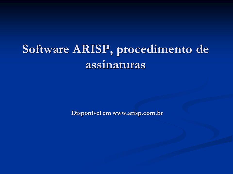 Software ARISP, procedimento de assinaturas Disponível em www.arisp.com.br
