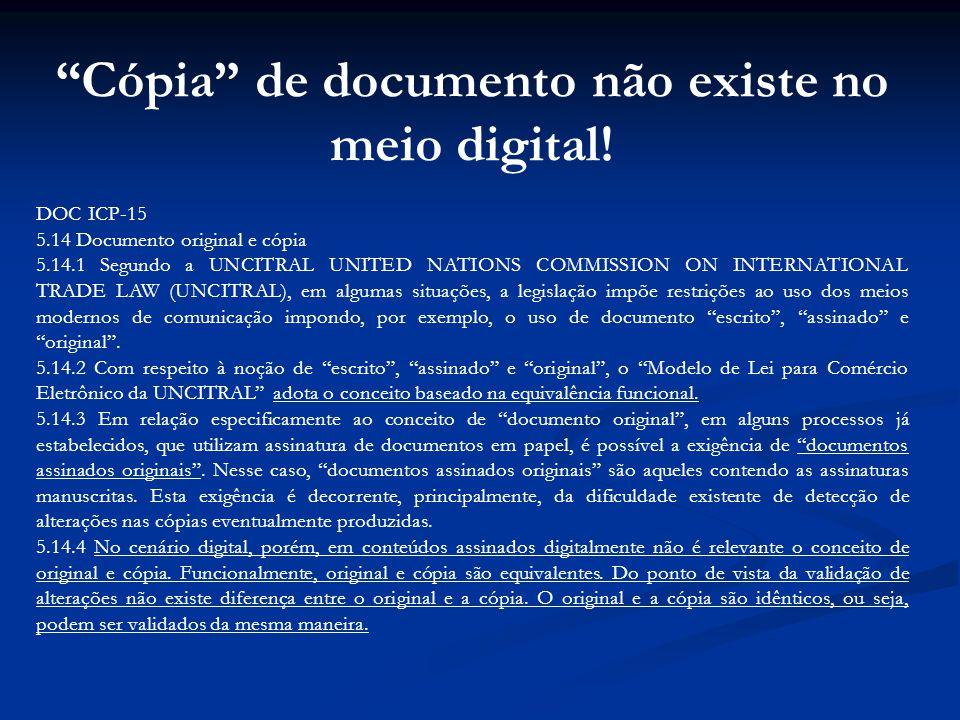 Cópia de documento não existe no meio digital! DOC ICP-15 5.14 Documento original e cópia 5.14.1 Segundo a UNCITRAL UNITED NATIONS COMMISSION ON INTER
