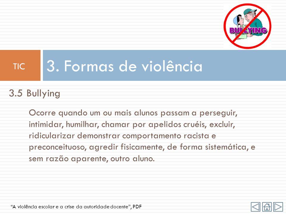 3.4 Violência sexual Abuso sexual assume diversas formas de intimidação sexual, tais como: olhares, gestos, piadas, comentários obscenos, exibições, p