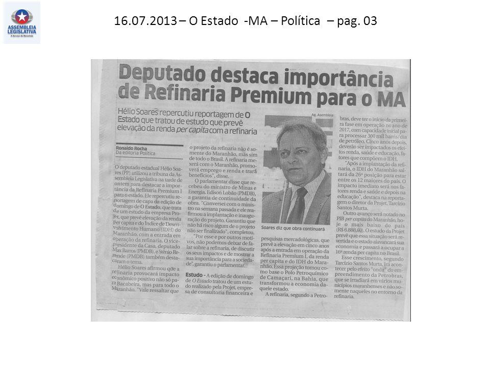 16.07.2013 – O Estado -MA – Política – pag. 03