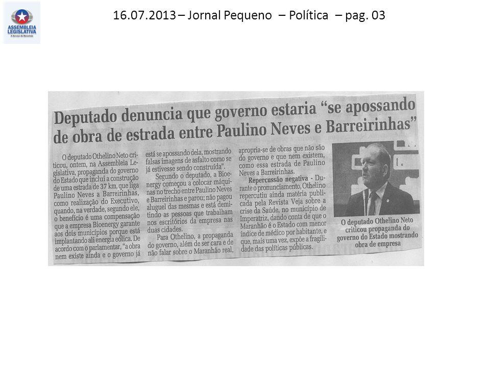 16.07.2013 – Jornal Pequeno – Política – pag. 03