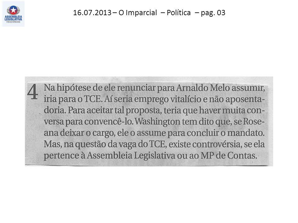 16.07.2013 – O Imparcial – Política – pag. 03