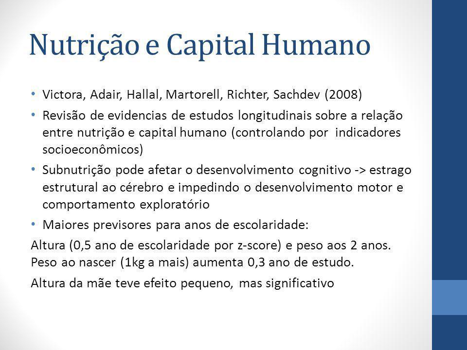 Nutrição e Capital Humano Victora, Adair, Hallal, Martorell, Richter, Sachdev (2008) Revisão de evidencias de estudos longitudinais sobre a relação en