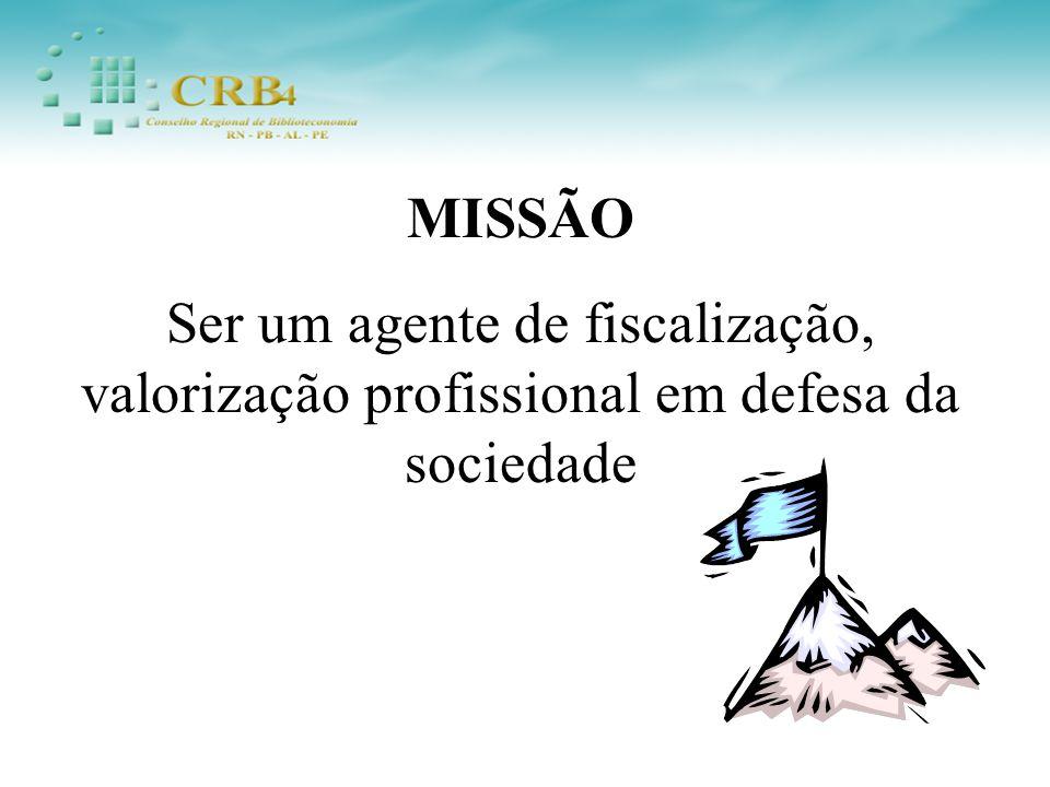 MISSÃO Ser um agente de fiscalização, valorização profissional em defesa da sociedade