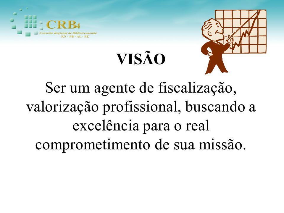 VISÃO Ser um agente de fiscalização, valorização profissional, buscando a excelência para o real comprometimento de sua missão.