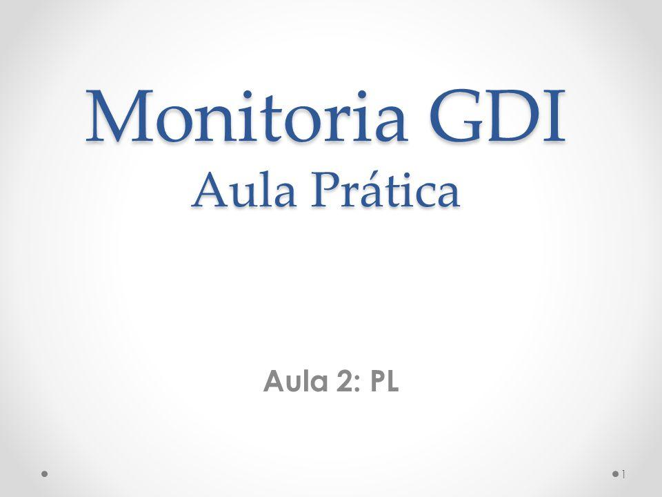 Monitoria GDI Aula Prática Aula 2: PL 1