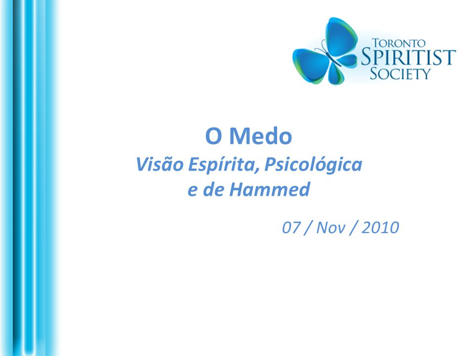 O Medo Visão Espírita, Psicológica e de Hammed 07 / Nov / 2010