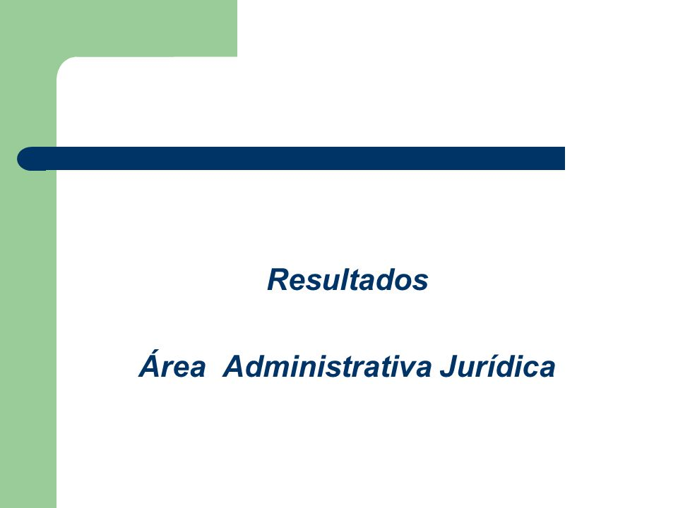 Resultados Área Administrativa Jurídica