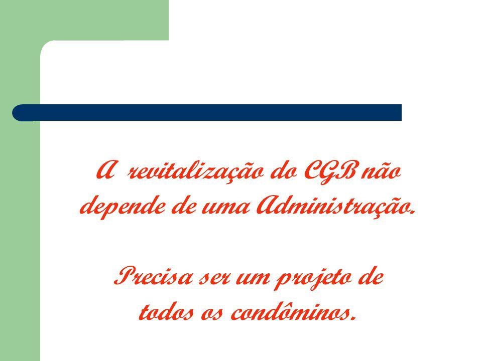 A revitalização do CGB não depende de uma Administração.