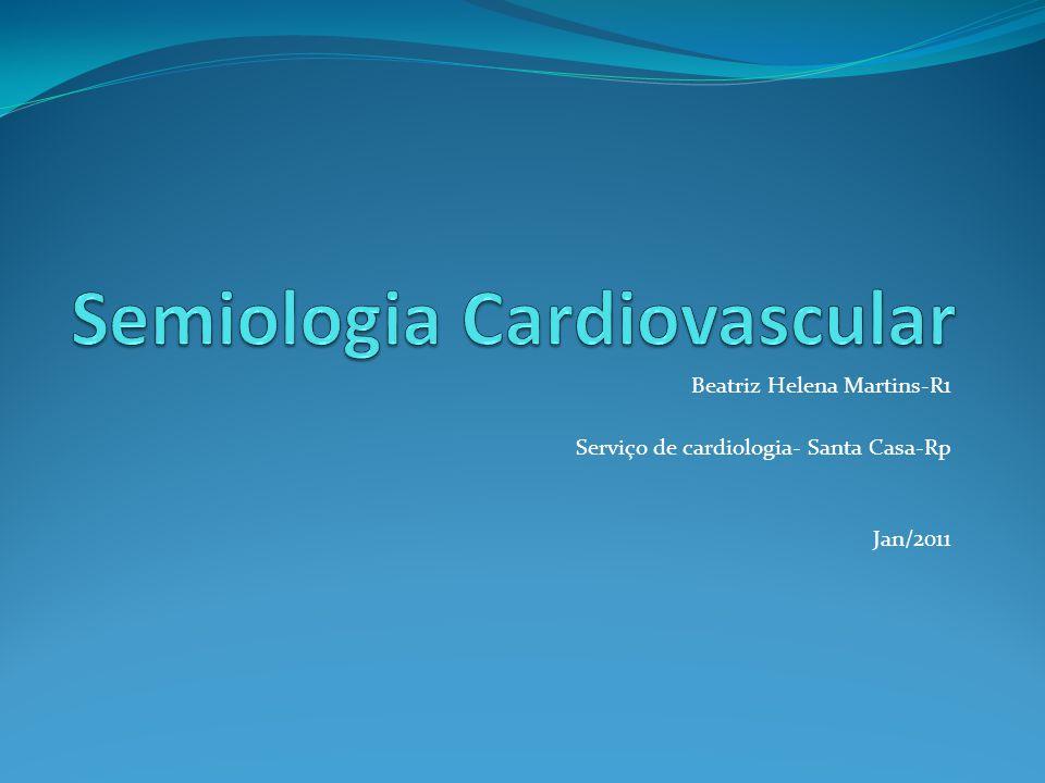 Beatriz Helena Martins-R1 Serviço de cardiologia- Santa Casa-Rp Jan/2011