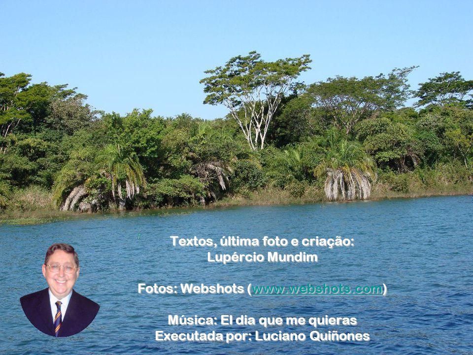 Textos, última foto e criação: Lupércio Mundim Fotos: Webshots (www.webshots.com) www.webshots.com Música: El dia que me quieras Executada por: Lucian