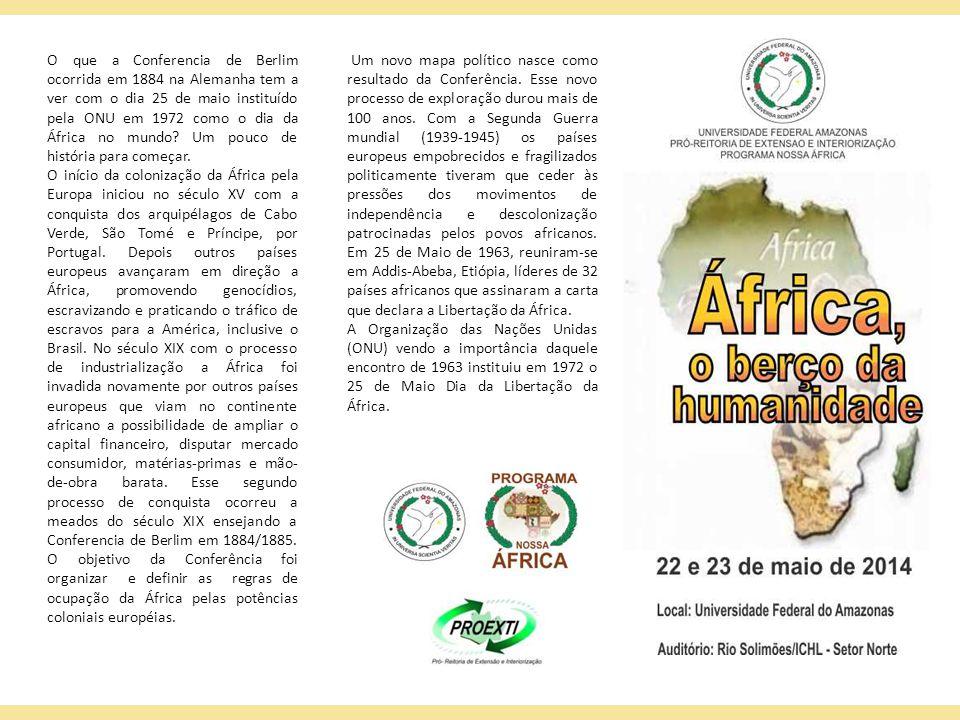 O que a Conferencia de Berlim ocorrida em 1884 na Alemanha tem a ver com o dia 25 de maio instituído pela ONU em 1972 como o dia da África no mundo.