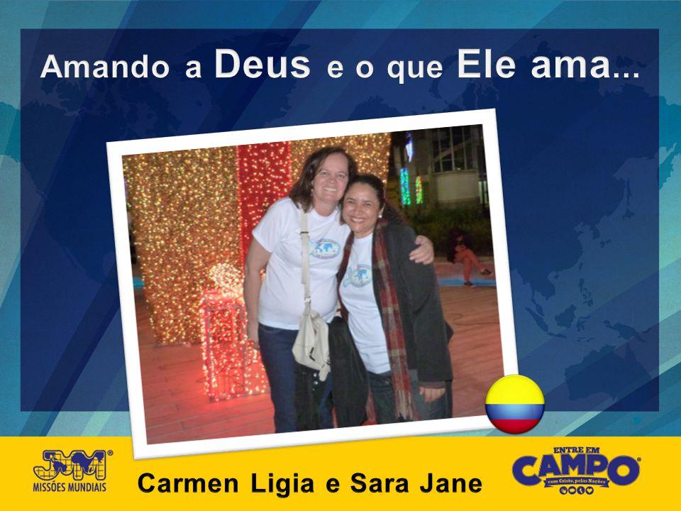 Missões se faz… Sara Jane Rodrigues – Medellín - Colômbia Com as mãos dos que dão.