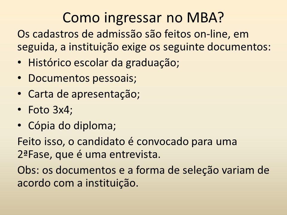 Tipos de cursos MBA no Brasil: MBA em Gestão Empresarial; MBA em Gerenciamento de Projetos; MBA em Gestão de Pessoas; MBA em Gestão Financeira, Controladoria e Auditoria; MBA em Logística; MBA em Comércio Exterior, entre outros.