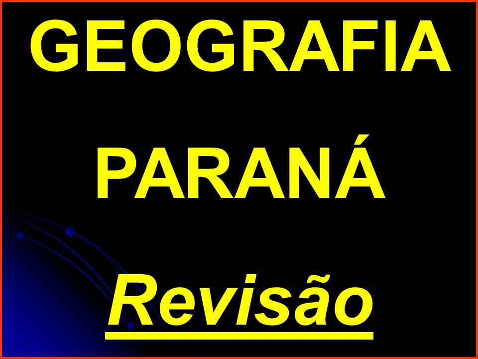 GEOGRAFIA PARANÁ Revisão