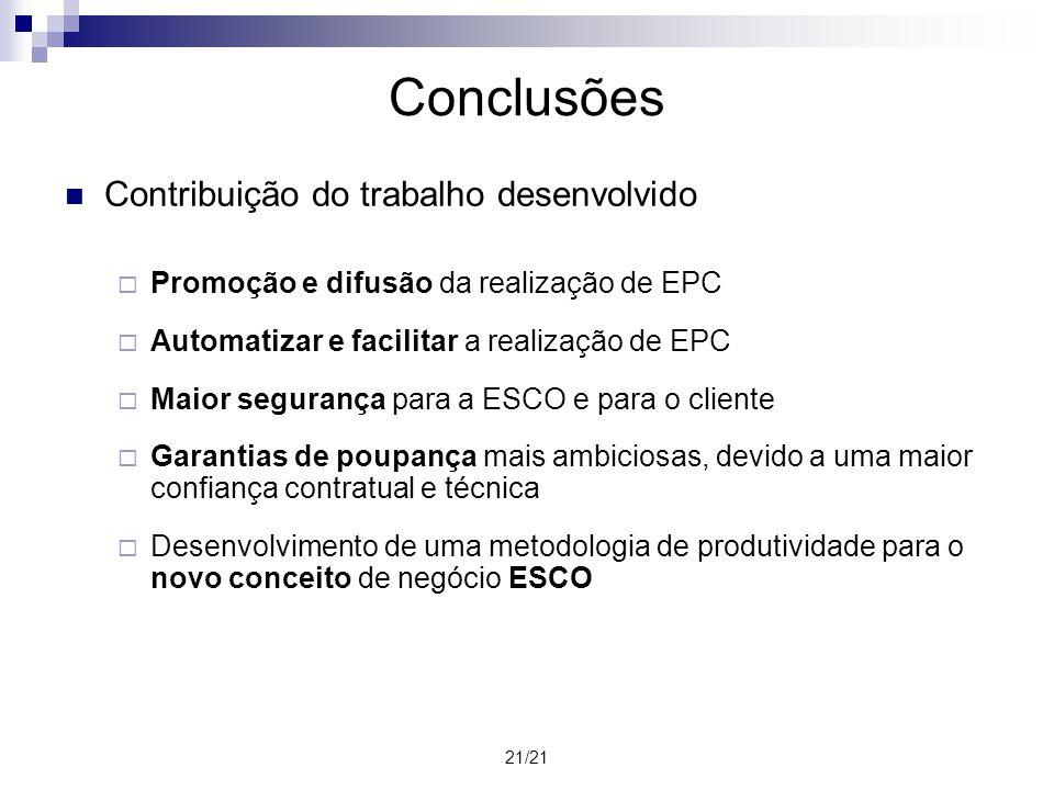 21/21 Conclusões Contribuição do trabalho desenvolvido Promoção e difusão da realização de EPC Automatizar e facilitar a realização de EPC Maior segur