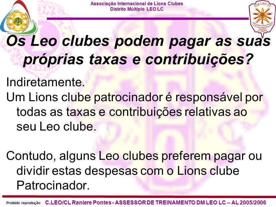 Associação Internacional de Lions Clubes Distrito Múltiplo LEO LC Proibido reprodução C.LEO/CL Raniere Pontes - ASSESSOR DE TREINAMENTO DM LEO LC – AL 2005/2006 Os Leos podem encomendar materiais da sede internacional.