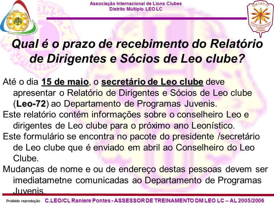 Associação Internacional de Lions Clubes Distrito Múltiplo LEO LC Proibido reprodução C.LEO/CL Raniere Pontes - ASSESSOR DE TREINAMENTO DM LEO LC – AL 2005/2006 Quais são os prêmios disponíveis para os Leos.