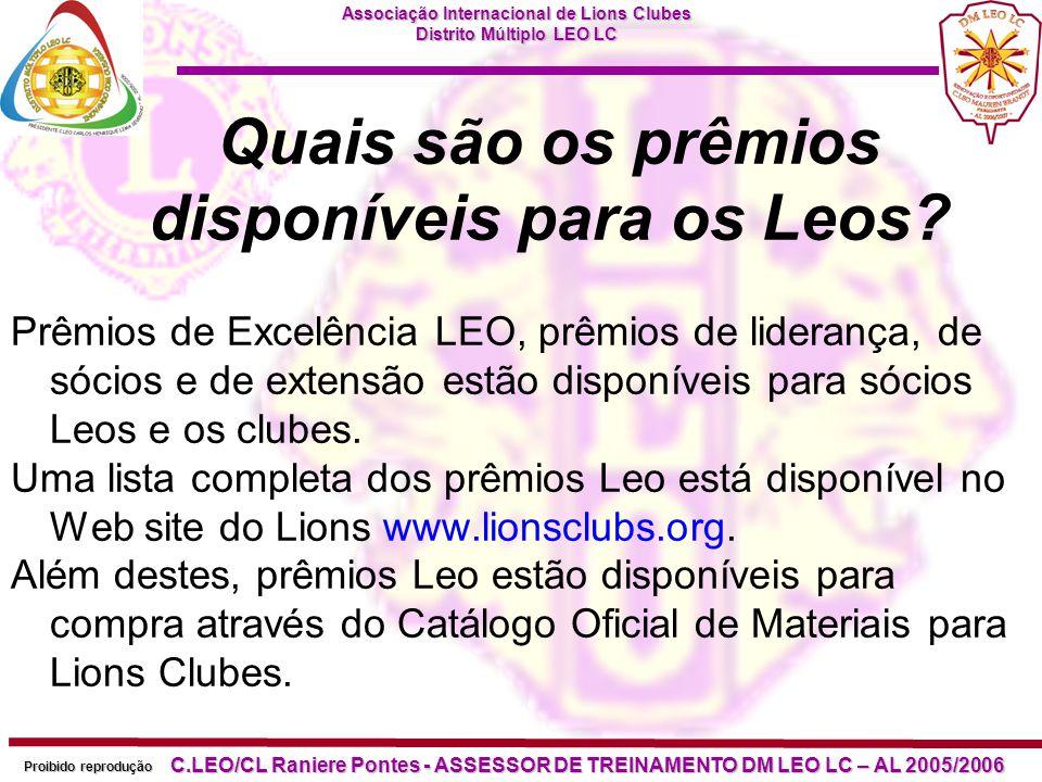 Associação Internacional de Lions Clubes Distrito Múltiplo LEO LC Proibido reprodução C.LEO/CL Raniere Pontes - ASSESSOR DE TREINAMENTO DM LEO LC – AL 2005/2006 Os Leo clubes podem ser colocados em status quo.