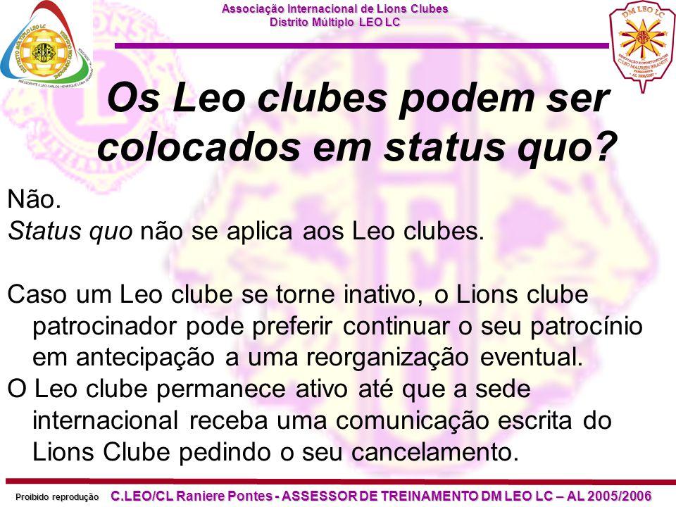 Associação Internacional de Lions Clubes Distrito Múltiplo LEO LC Proibido reprodução C.LEO/CL Raniere Pontes - ASSESSOR DE TREINAMENTO DM LEO LC – AL 2005/2006 Os Leos podem servir no gabinete do distrito Lions.