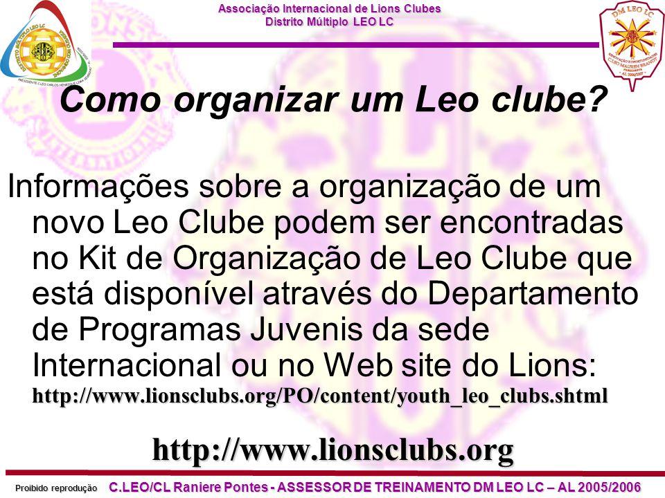 Associação Internacional de Lions Clubes Distrito Múltiplo LEO LC Proibido reprodução C.LEO/CL Raniere Pontes - ASSESSOR DE TREINAMENTO DM LEO LC – AL 2005/2006 Quais são os custos incorridos no patrocínio de um Leo clube.