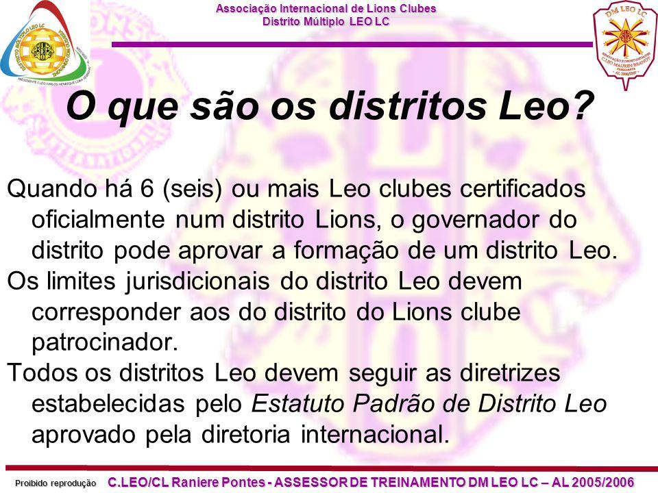 Associação Internacional de Lions Clubes Distrito Múltiplo LEO LC Proibido reprodução C.LEO/CL Raniere Pontes - ASSESSOR DE TREINAMENTO DM LEO LC – AL 2005/2006 O que são os Distritos Múltiplos Leo.
