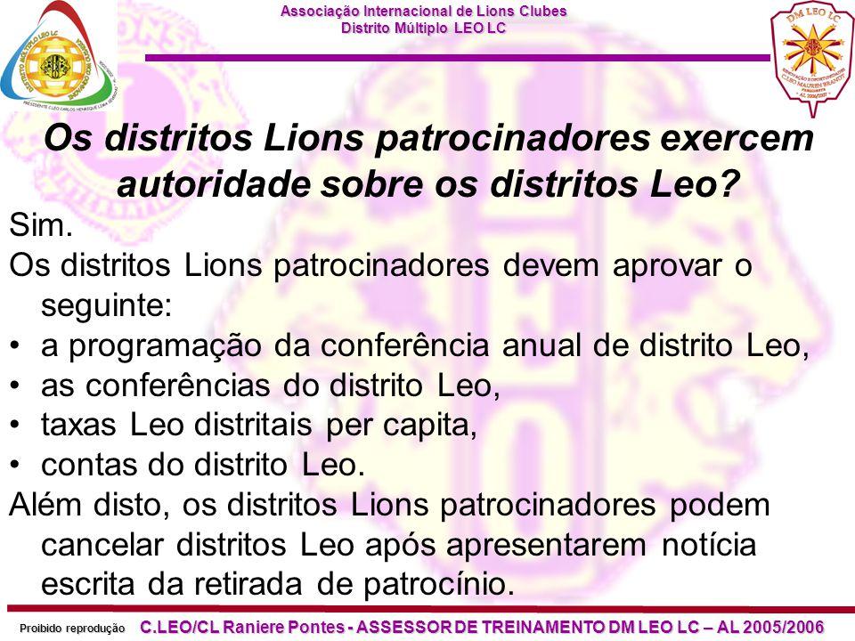 Associação Internacional de Lions Clubes Distrito Múltiplo LEO LC Proibido reprodução C.LEO/CL Raniere Pontes - ASSESSOR DE TREINAMENTO DM LEO LC – AL 2005/2006 O que acontece com um Leo clube quando o seu Lions clube patrocinador é colocado em status quo ou é cancelado.
