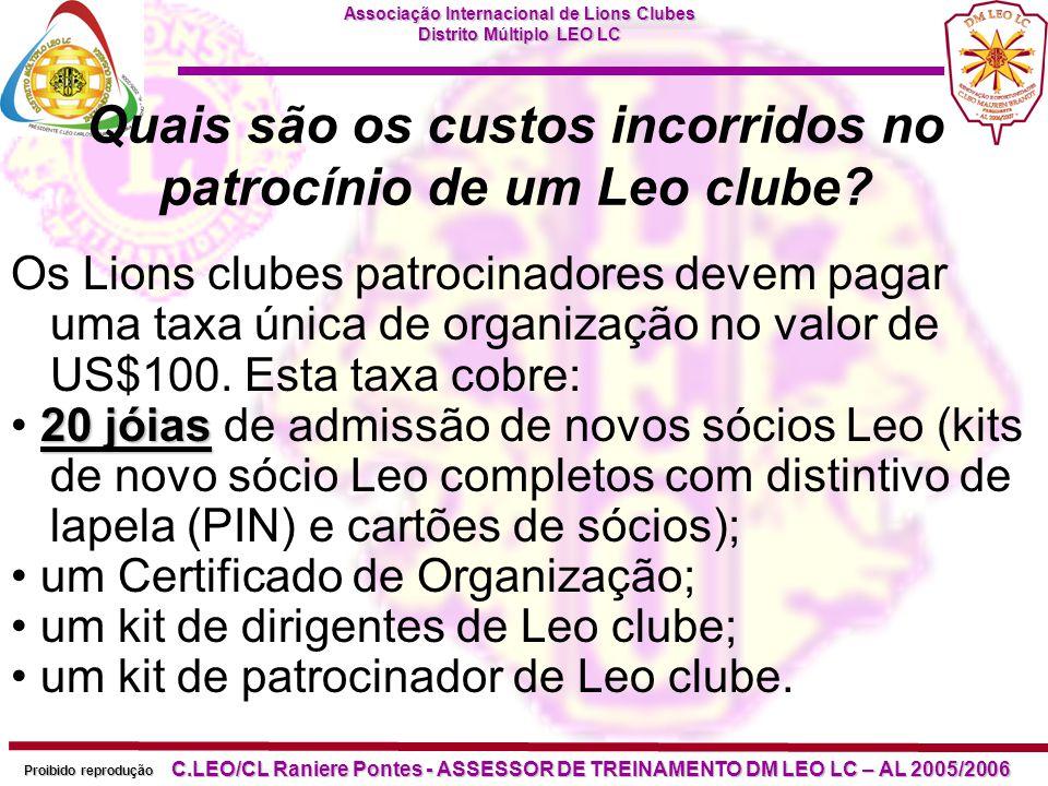 Associação Internacional de Lions Clubes Distrito Múltiplo LEO LC Proibido reprodução C.LEO/CL Raniere Pontes - ASSESSOR DE TREINAMENTO DM LEO LC – AL 2005/2006 Cont...