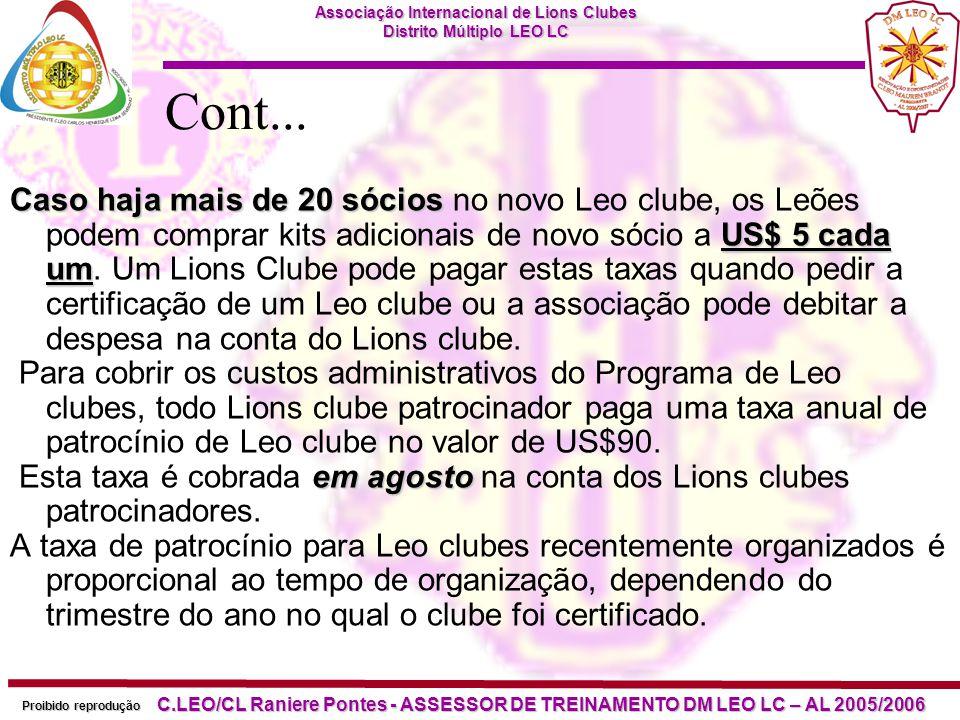 Associação Internacional de Lions Clubes Distrito Múltiplo LEO LC Proibido reprodução C.LEO/CL Raniere Pontes - ASSESSOR DE TREINAMENTO DM LEO LC – AL 2005/2006 Como os Leo clubes são certificados.