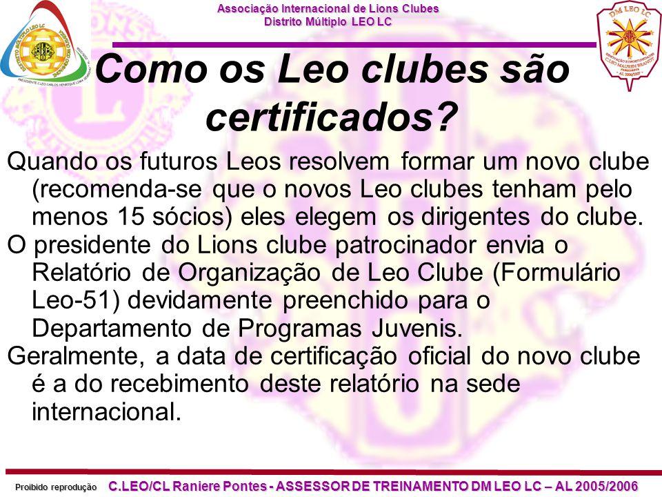 Associação Internacional de Lions Clubes Distrito Múltiplo LEO LC Proibido reprodução C.LEO/CL Raniere Pontes - ASSESSOR DE TREINAMENTO DM LEO LC – AL 2005/2006 Há limite de idade para os LEO.
