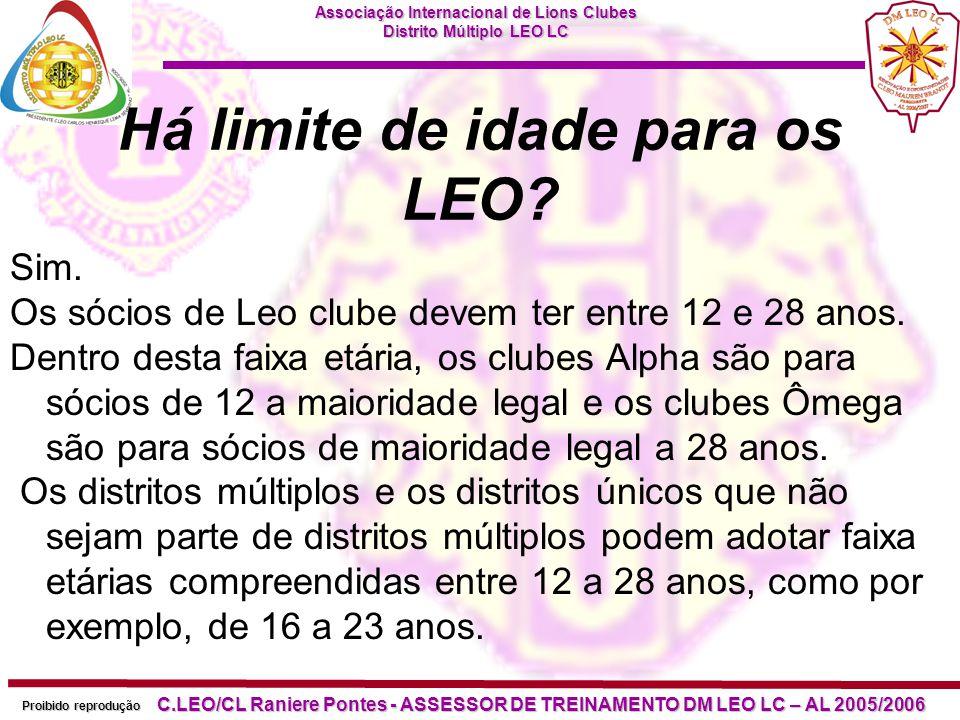 Associação Internacional de Lions Clubes Distrito Múltiplo LEO LC Proibido reprodução C.LEO/CL Raniere Pontes - ASSESSOR DE TREINAMENTO DM LEO LC – AL 2005/2006 Os Leos devem ser filhos de Leões.