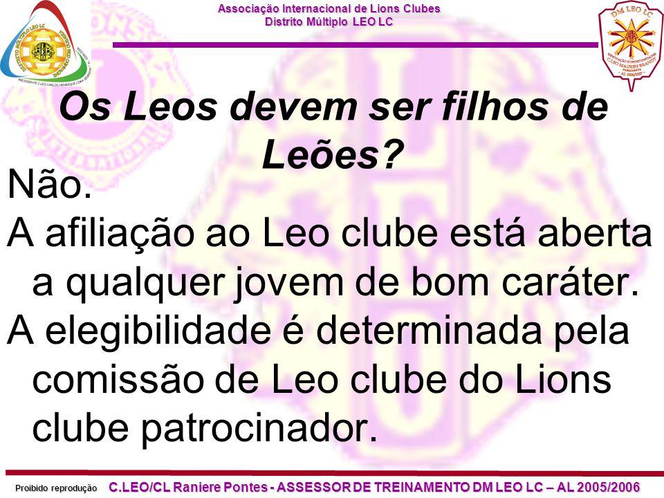 Associação Internacional de Lions Clubes Distrito Múltiplo LEO LC Proibido reprodução C.LEO/CL Raniere Pontes - ASSESSOR DE TREINAMENTO DM LEO LC – AL 2005/2006 Sim.