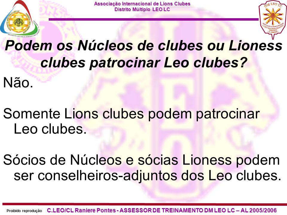 Associação Internacional de Lions Clubes Distrito Múltiplo LEO LC Proibido reprodução C.LEO/CL Raniere Pontes - ASSESSOR DE TREINAMENTO DM LEO LC – AL 2005/2006 Qual é o relacionamento entre um Lions clube patrocinador e um Leo clube.