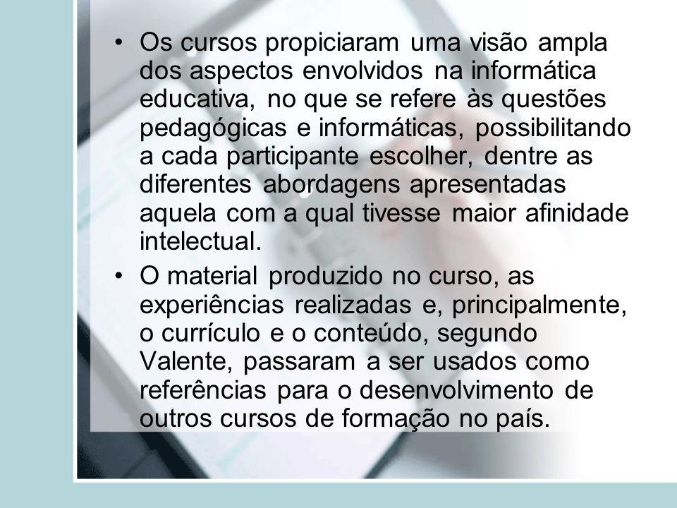 Os cursos propiciaram uma visão ampla dos aspectos envolvidos na informática educativa, no que se refere às questões pedagógicas e informáticas, possi