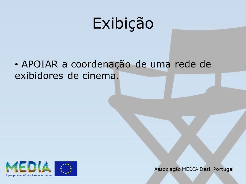 Associação MEDIA Desk Portugal Exibição APOIAR a coordenação de uma rede de exibidores de cinema.