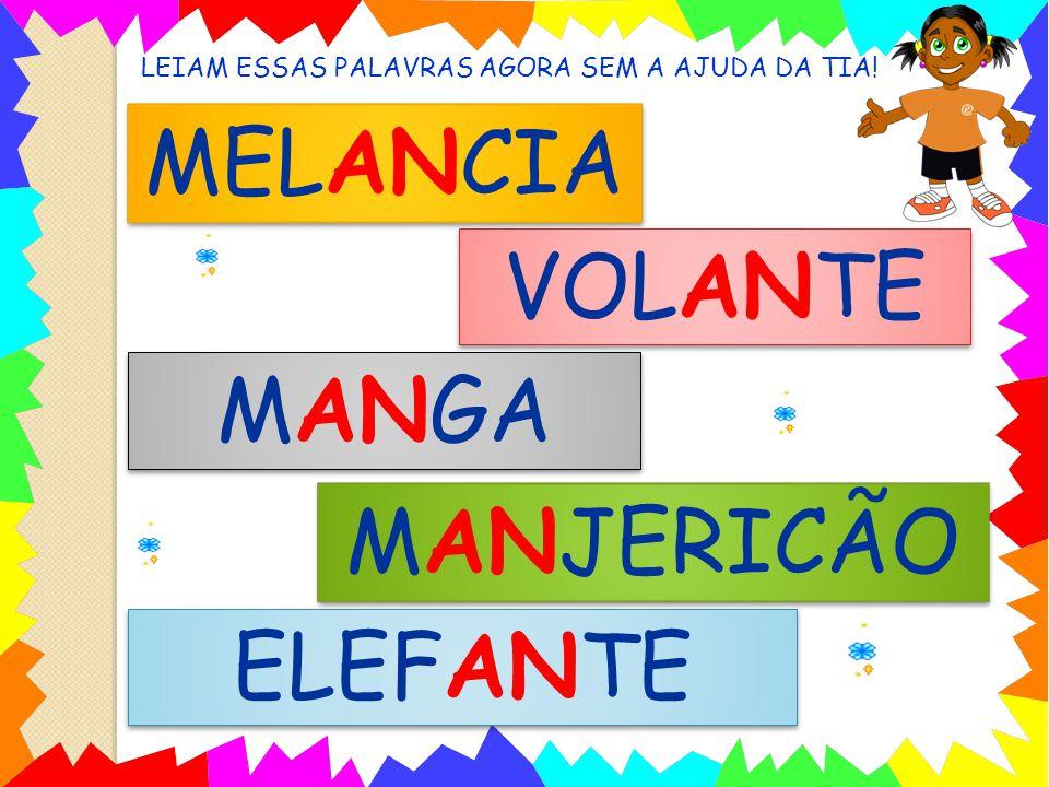 LEIAM ESSAS PALAVRAS AGORA SEM A AJUDA DA TIA! MELANCIA VOLANTE MANGA MANJERICÃO ELEFANTE
