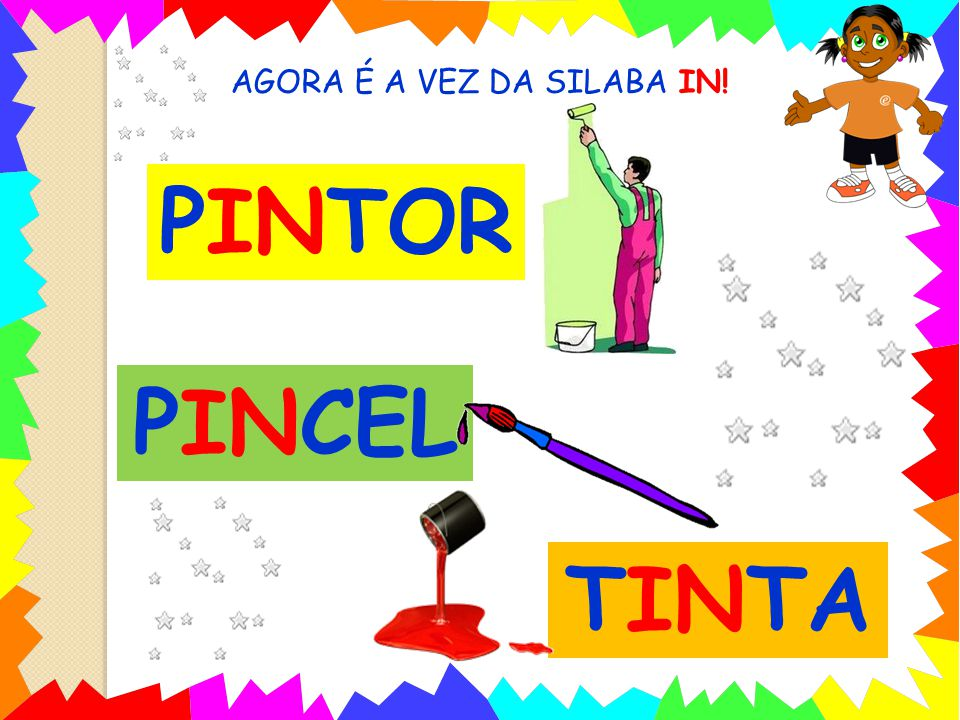 AGORA É A VEZ DA SILABA IN! PINTOR PINCEL TINTA