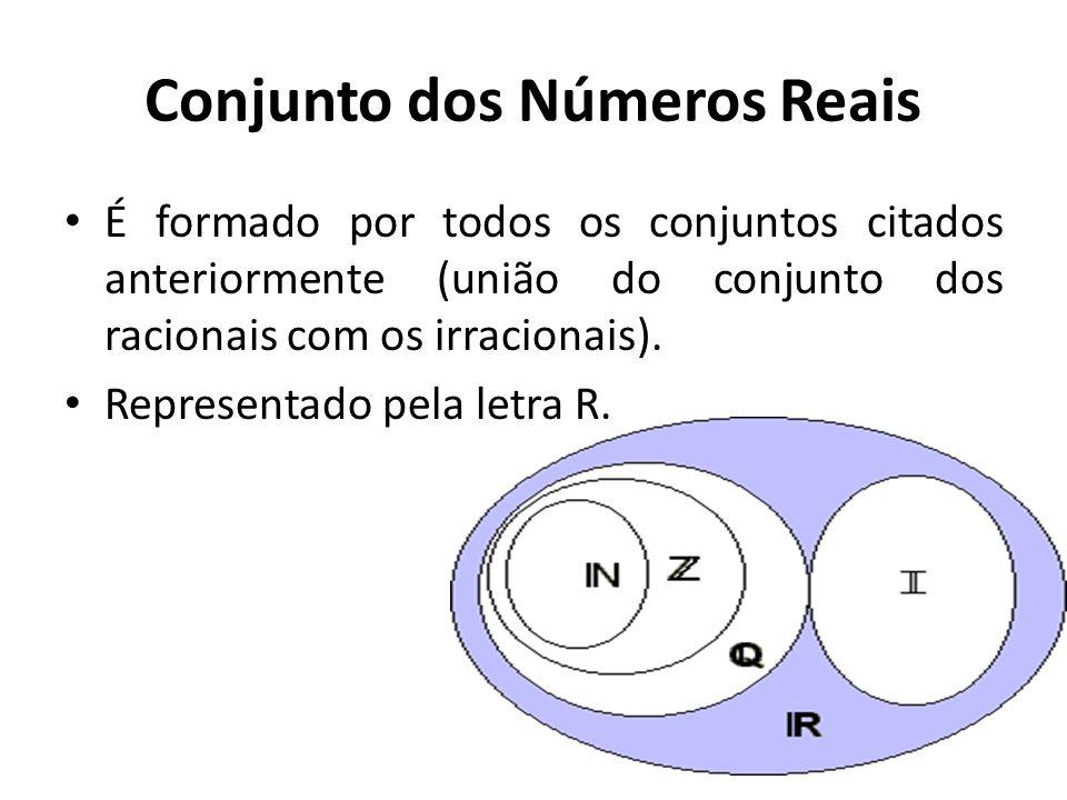 Conjunto dos Números Irracionais É formado pelos números decimais infinitos não- periódicos. Um bom exemplo de número irracional é o número (Pi) (resu
